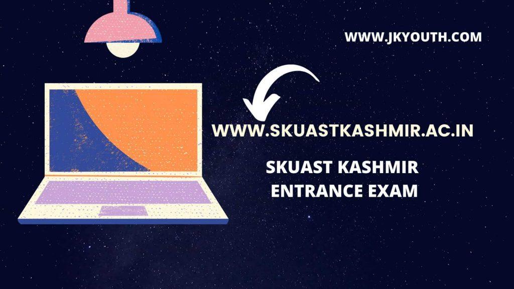 SKUAST Kashmir Entrance Exam 2020, Undergraduate,