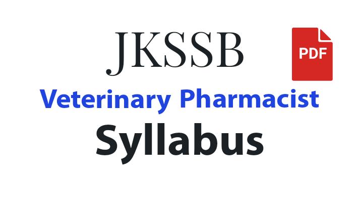 JKSSB Veterinary Pharmacist Syllabus